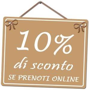 Sconto del 10% prenotando dal nostro sito